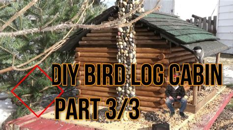 diy bird feeder log cabin part youtube