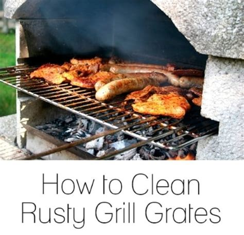 grill grates rusty rusting prevent rust clean cleaning way grills remove