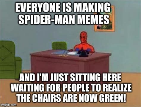 Just Sitting Here Meme - spiderman computer desk imgflip