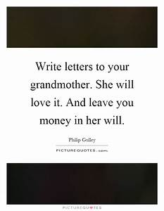 Write Letters To Your Grandmother  She Will Love It  And