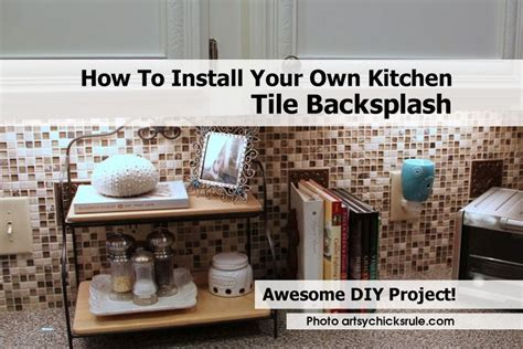 how to install kitchen backsplash how to install your own kitchen tile backsplash