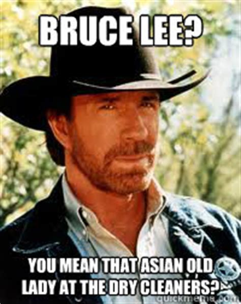 Old Asian Lady Meme - bruce lee you mean that asian old lady at the dry cleaners chucknorrislol quickmeme