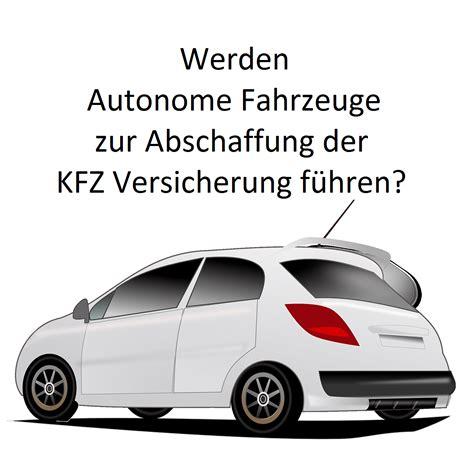 test kfz versicherung wird die kfz versicherung mit selbstfahrenden autos