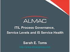 ITIL Process Governance, Service Levels and IS Service Health