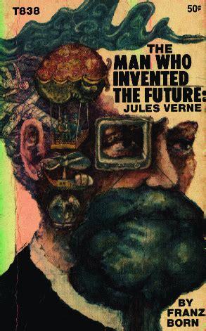 man  invented  future jules verne  franc born