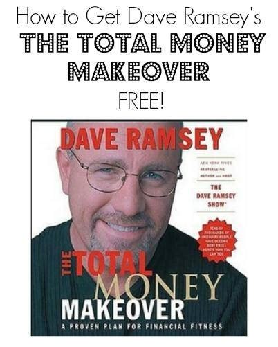 The Total Money Makeover From Dave Ramsey For Free