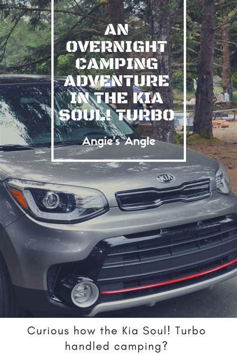 Kia Soul Turbo Kit by An Overnight Cing Adventure In The Kia Soul Turbo