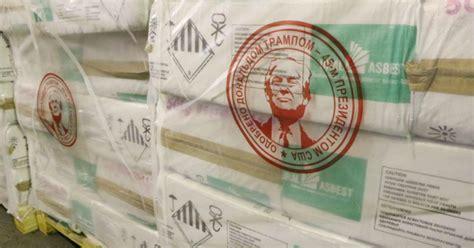 russian asbestos company puts trumps face seal