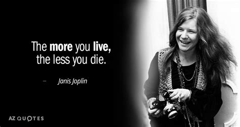 TOP 25 QUOTES BY JANIS JOPLIN (of 83) | A-Z Quotes