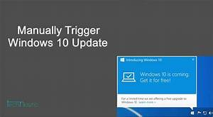How To Manually Trigger Windows 10 Update On Your Pc