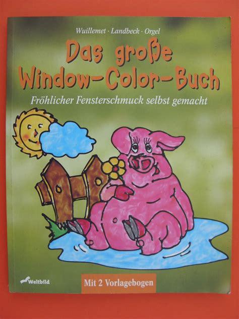 window color kaufen das grosse window color buch landbeck thea orgel buch gebraucht kaufen a02ig1xr01zz2
