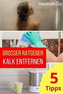 Kalk Entfernen Essig : ratgeber ganz einfach kalk entfernen tipps tricks ~ Watch28wear.com Haus und Dekorationen