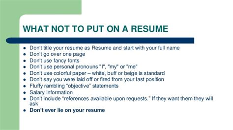 What Not To Include On A Resume by Resume Writing Ppt