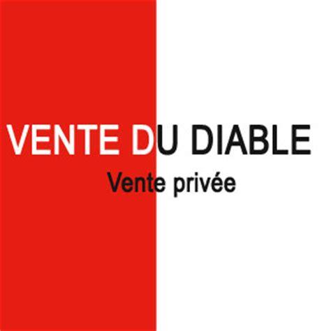 vente du diable ventes priv 233 es sur www vente du diable jepige