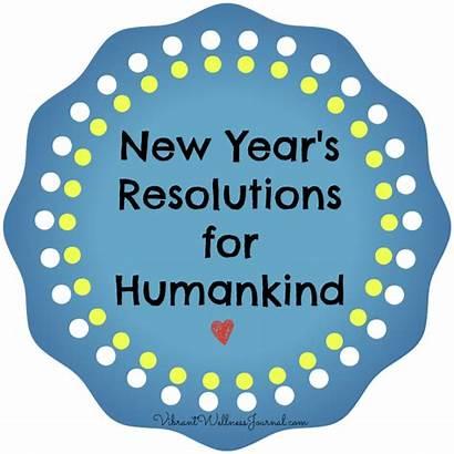 Resolutions Humankind Gentler Kinder Everyone Years