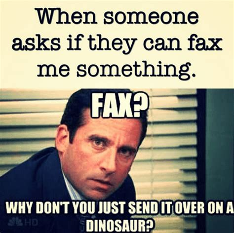 Fax Meme - 37 work memes you shouldn t be reading right now because you need to work