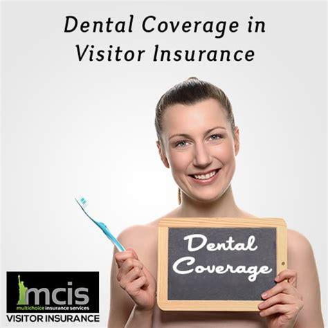 dental coverage  visitor insurance