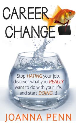 i need a career change career change stop hating your job discover what you