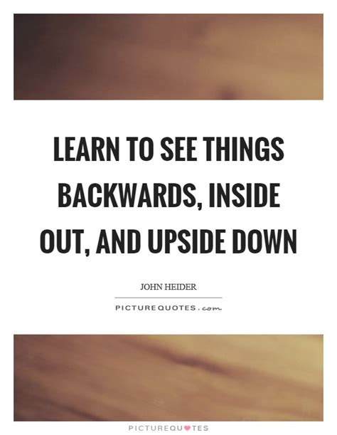 Upside Down Quotes And Sayings