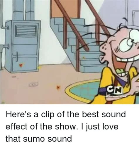 Meme Sound Effects - z here s a clip of the best sound effect of the show i just love that sumo sound meme on sizzle