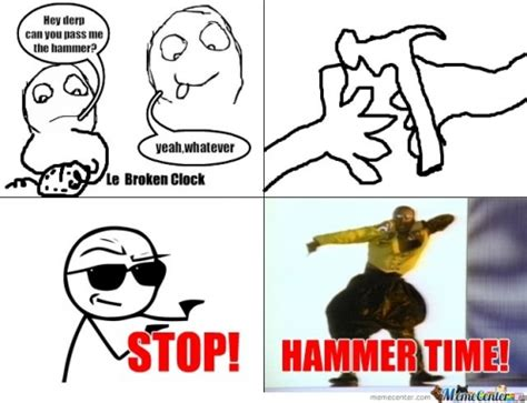Hammer Time Meme - hammer time memes best collection of funny hammer time pictures