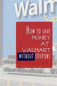 5 Ways To Save Money At Walmart Without Using Coupons