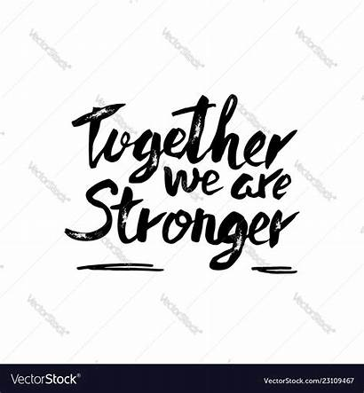 Stronger Together Quote Vector Royalty Vectors Clipart