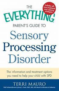 The Everything Parent U0026 39 S Guide To Sensory Processing Disorder