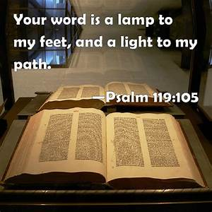 Psalm 119105 Your Word Is A Lamp To My Feet And A Light