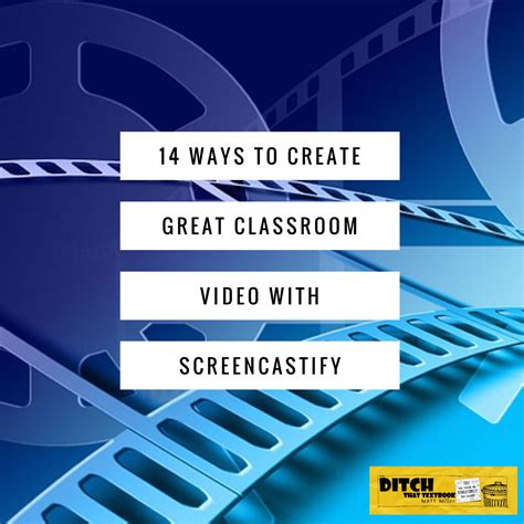 14 Ways To Create Great Classroom Video With Screencastify  Ditch That Textbook