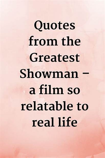Showman Greatest Quotes Relatable Film True Ring