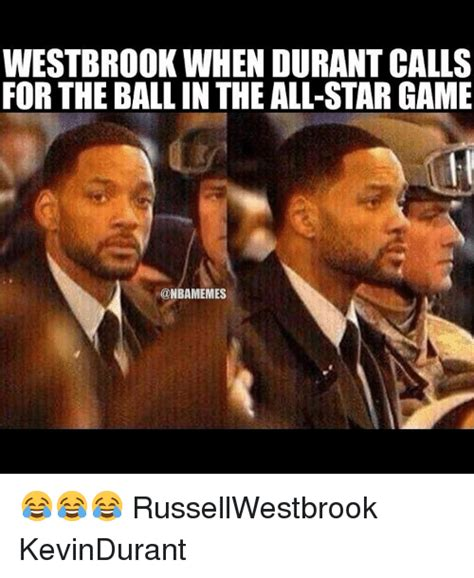 All Star Memes - westbrook when durant calls for the ball in the all star