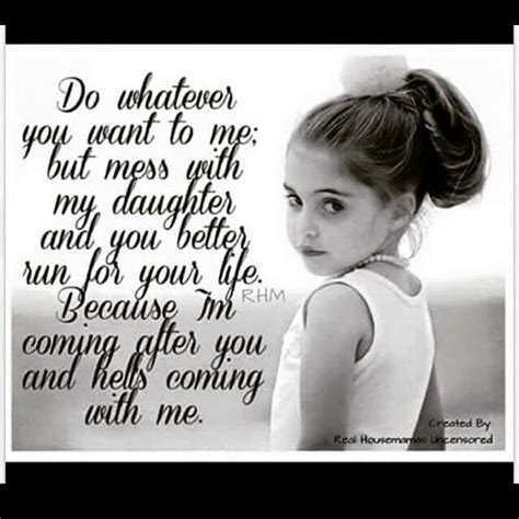 If You Mess With My Daughter Quotes