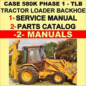 Case 580k Prior To Jjg0020000 Phase 1 Tractor Tlb Service