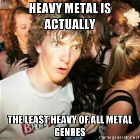 Deep Thoughts #heavy #metal #meme  Metal Pinterest