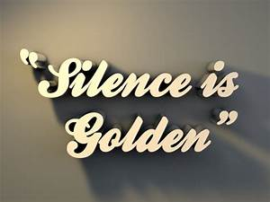 """""""Silence is g... Silence Golden Quotes"""