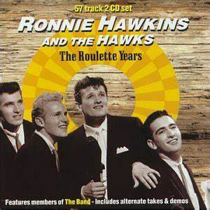 RONNIE HAWKINS – The Roulette Years Lordboo's Blog