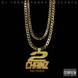2 chainz 2 chainz t r u world hosted by dj iron