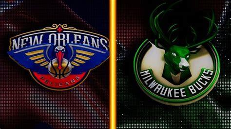 Watch Milwaukee Bucks vs New Orleans Pelicans NBA Live ...