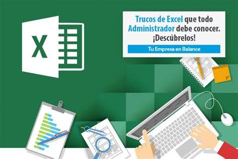 Blogs Exle Trucos De Excel Que Todo Administrador Debe Conocer