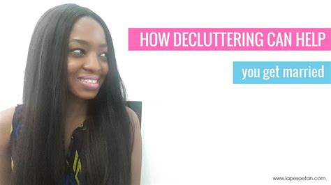 when can you get married how decluttering can help you get married youtube