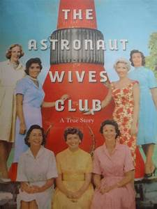 The Astronaut Wives Club: A True Story by Lily Koppel ...