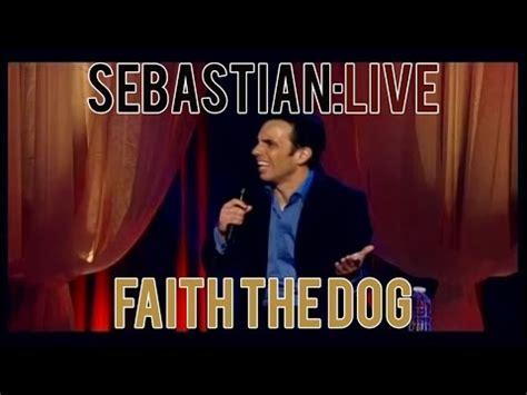 Faith The Dog  Sebastian Maniscalco Sebastian Live Youtube