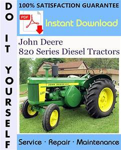 John Deere 820 Series Diesel Tractors Service Repair