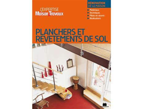 maison et travaux chambre les éditions massin présentent 39 planchers et revêtements