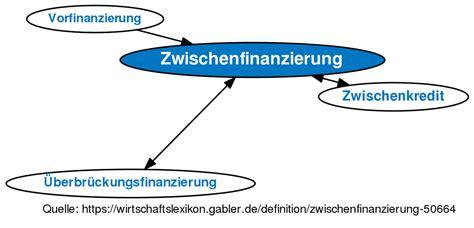 Zwischenfinanzierung Und Vorfinanzierung by Zwischenfinanzierung Definition Gabler Wirtschaftslexikon