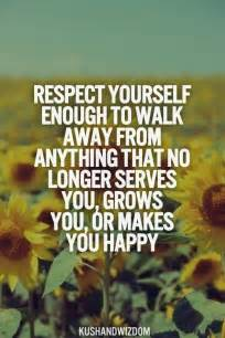 Walk Away Respect Yourself Enough Quotes