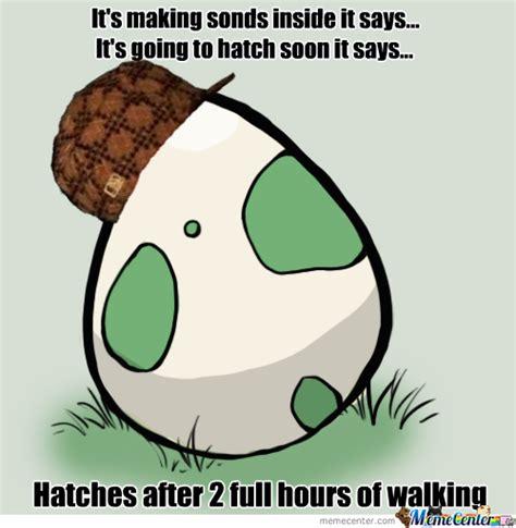 Egg Memes - scumbag pokemon egg by recyclebin meme center