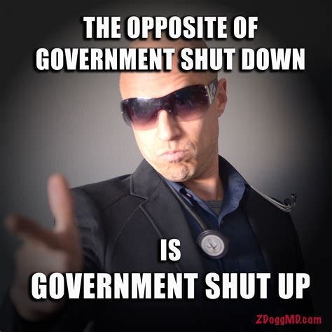 Funny Government Memes - government shut up zdoggmd