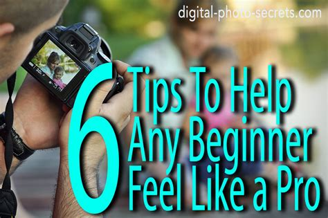 Six Photography Tips That Can Help Any Beginner Feel Like